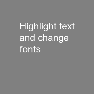 Highlight text and change fonts