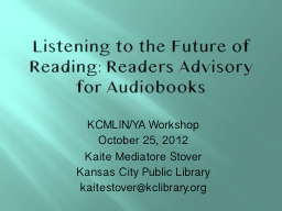 Listening to the Future of Reading: Readers Advisory for