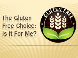 The Gluten Free Choice:  Is It For Me?