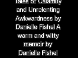 Normally This Would be Cause for Concern Tales of Calamity and Unrelenting Awkwardness by Danielle Fishel A warm and witty memoir by Danielle Fishel the beloved star of the s sitcom Boy Meets World a