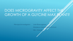 Does Microgravity Affect the Growth of a Glycine max Plant?