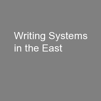 Writing Systems in the East PowerPoint PPT Presentation