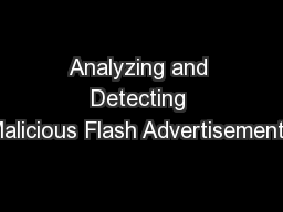 Analyzing and Detecting Malicious Flash Advertisements