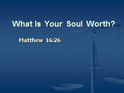 What Is Your Soul Worth? PowerPoint PPT Presentation