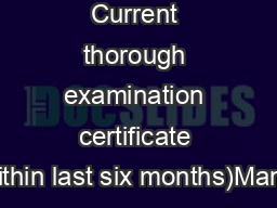 Current thorough examination certificate (within last six months)Manuf