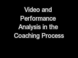 Video and Performance Analysis in the Coaching Process