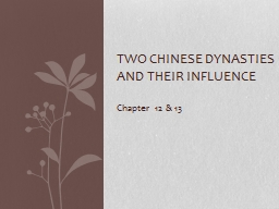 Two Chinese Dynasties and their Influence