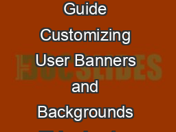 CHAPTER  Cisco Secure Desktop Configuration Guide Customizing User Banners and Backgrounds This chapter describes how to change the appearance of CSD PowerPoint PPT Presentation