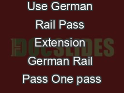 Conditions of Use German Rail Pass Extension German Rail Pass One pass