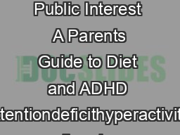 A Parents Guide to Diet ADHD Behavior Center for Science in the Public Interest  A Parents Guide to Diet and ADHD Attentiondeficithyperactivity disorder ADHD is one of the most common behavioral prob