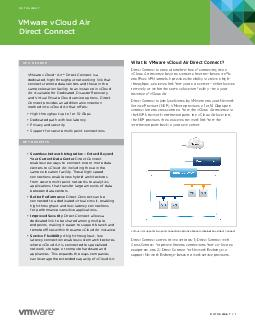 DATASHEET   DATASHEET VMware vCloud Air Direct Connect AT A GLANCE VMware vCloud Air Direct Connect is a dedicated highthroughput networking link that connects remote data centers and those in the sa