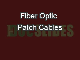 Fiber Optic Patch Cables PowerPoint PPT Presentation