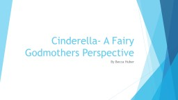 Cinderella- A Fairy Godmothers Perspective