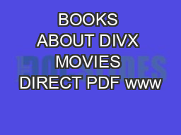 BOOKS ABOUT DIVX MOVIES DIRECT PDF www