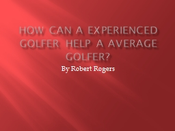 How can a experienced golfer help a average golfer?