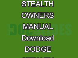 Read and Download PDF File Dodge Stealth Owners Manual PDF Ebook Library DODGE STEALTH OWNERS MANUAL Download DODGE STEALTH OWNERS MANUAL  PDF Are you searching for Dodge Stealth Owners Manual eBooks
