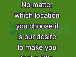 MDBJOGJAKBK No matter which location you choose it is our desire to make you feel a little less far from home
