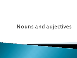 Nouns and adjectives