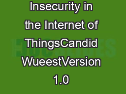 Insecurity in the Internet of ThingsCandid WueestVersion 1.0 – Ma PowerPoint PPT Presentation