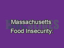 Massachusetts Food Insecurity: PowerPoint PPT Presentation