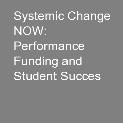 Systemic Change NOW: Performance Funding and Student Succes