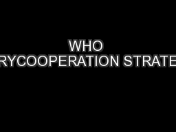 WHO COUNTRYCOOPERATION STRATEGY2008 PowerPoint PPT Presentation