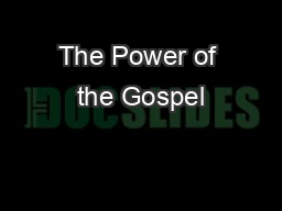 The Power of the Gospel PowerPoint PPT Presentation