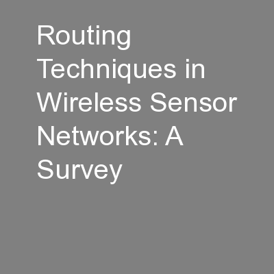 Routing Techniques in Wireless Sensor Networks: A Survey