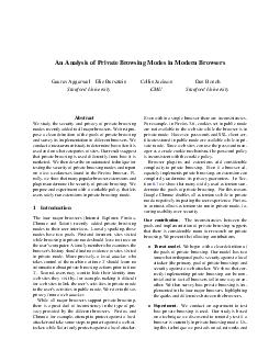 An Analysis of Private Browsing Modes in Modern Browsers Gaurav Aggarwal Elie Bursztein Stanford University Collin Jackson CMU Dan Boneh Stanford University Abstract We study the security and privacy
