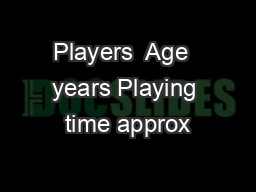 Players  Age  years Playing time approx PDF document - DocSlides
