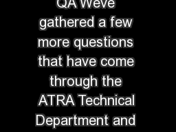 GEARS August  elcome back to QA Weve gathered a few more questions that have come through the ATRA Technical Department and wanted to share the answers with you