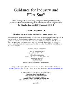 Guidance for Industry and FDA Staff Glass Syringes for Delivering Drug and Biological Products Technical Information to Supplement International Organization for Standardization ISO Standard   DRAFT