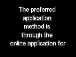 The preferred application method is through the online application for
