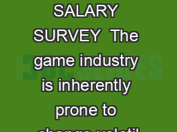 GAMASUTRA SALARY SURVEY  The game industry is inherently prone to change volatil PDF document - DocSlides