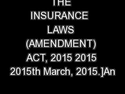 THE INSURANCE  LAWS (AMENDMENT) ACT, 2015 2015 2015th March, 2015.]An