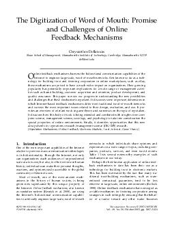 The Digitization of Word of Mouth Promise and Challenges of Online Feedback Mechanisms Chrysanthos Dellarocas SloanSchoolofManagementMassachusettsInstituteofTechnologyCambridgeMassachusetts dellmit