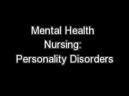 Mental Health Nursing: Personality Disorders