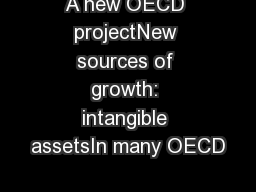 A new OECD projectNew sources of growth: intangible assetsIn many OECD