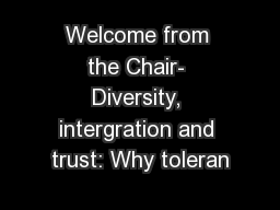 Welcome from the Chair- Diversity, intergration and trust: Why toleran