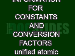 TABLE OF INFORMATION FOR  CONSTANTS AND CONVERSION FACTORS  unified atomic mass unit  u