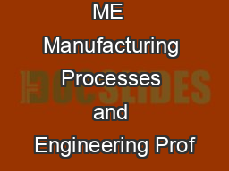 ME  Manufacturing Processes and Engineering Prof
