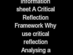 Printed from Reflective Practice  CD ROM   Information sheet A Critical Reflection Framework Why use critical reflection Analysing a critical incident may help you to reflectonaction ie past experien PowerPoint PPT Presentation