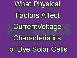 What Physical Factors Affect CurrentVoltage Characteristics of Dye Solar Cells