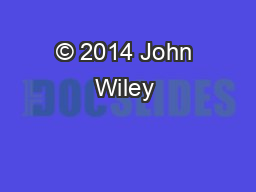 © 2014 John Wiley & Sons, Inc. All rights reserved.