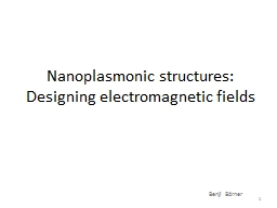 Nanoplasmonic structures: Designing electromagnetic fields