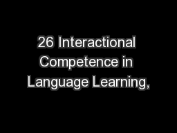 26 Interactional Competence in Language Learning,