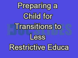 Preparing a Child for Transitions to Less Restrictive Educa