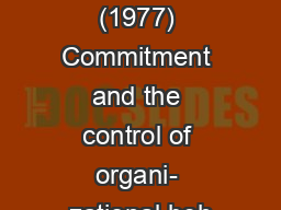 Salancik, G. (1977) Commitment and the control of organi- zational beh