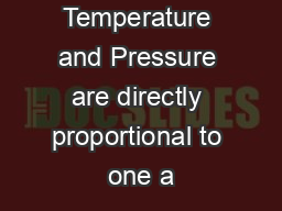 Temperature and Pressure are directly proportional to one a