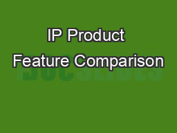 IP Product Feature Comparison